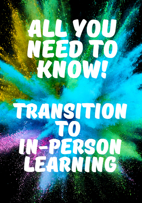 All you need to know! Transition to in-person learning