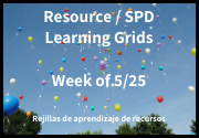 Resource/SPD Learning Grids ~ Week of 5/26