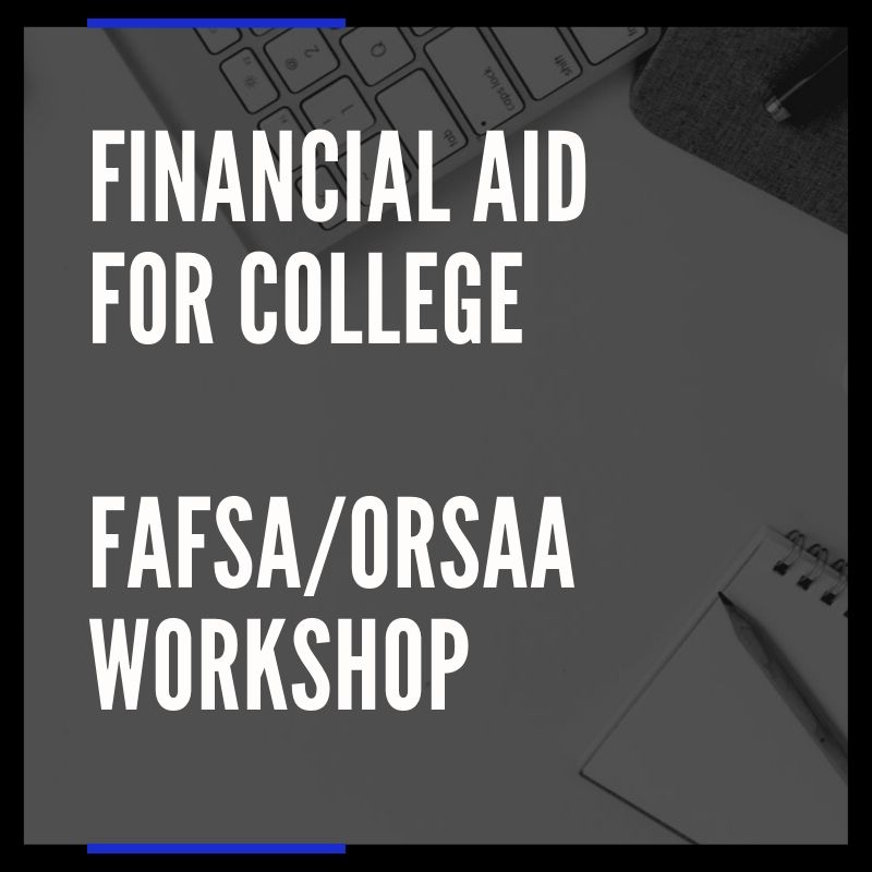 FAFSA/ORSAA WORKSHOP