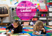 Kindergarten Launch!