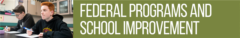Federal Programs and School Improvement
